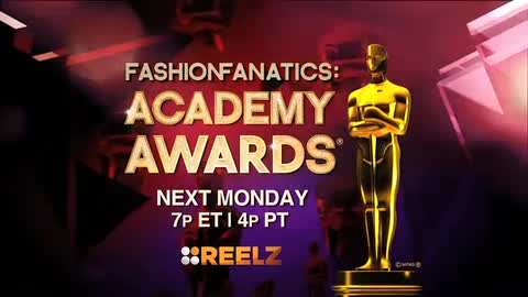 Reelz | Academy Awards / Fashion Fanatics Promo