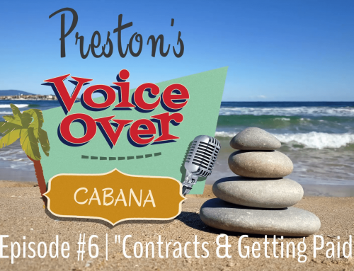 "Preston's VoiceOver Cabana | Episode #6 – ""Contracts & Getting Paid"""