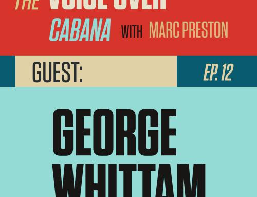 "Preston's VoiceOver Cabana | Episode #012 | George ""The Tech"" Whittam"