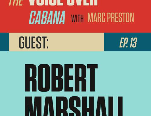 Preston's VoiceOver Cabana | Episode #013 | Robert Marshall w/Source-Elements