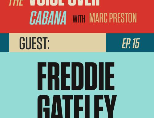 Preston's VoiceOver Cabana | Episode #15 | Freddie Gateley w/VocalBooth.com