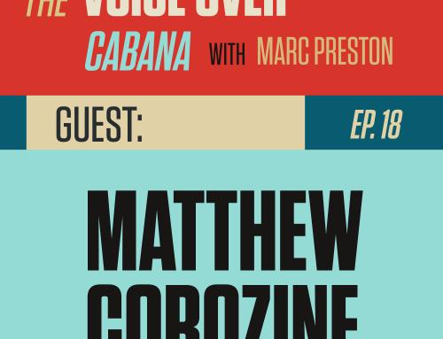 Preston's VoiceOver Cabana | Episode #18 | Matthew Corozine – Acting Coach